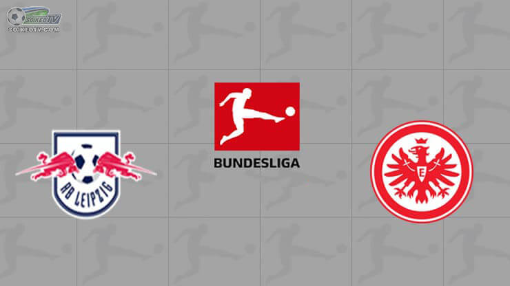 Soi-keo-Rasen-Ballsport-Leipzig-vs-Eintracht-Frankfurt